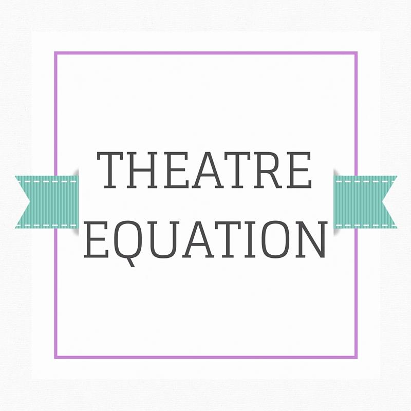 Theatre Equation