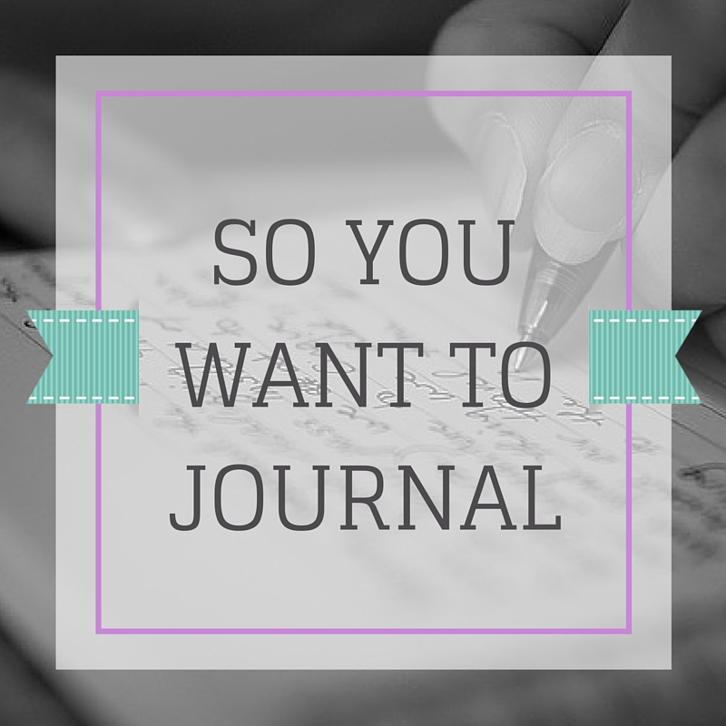 So you want to journal